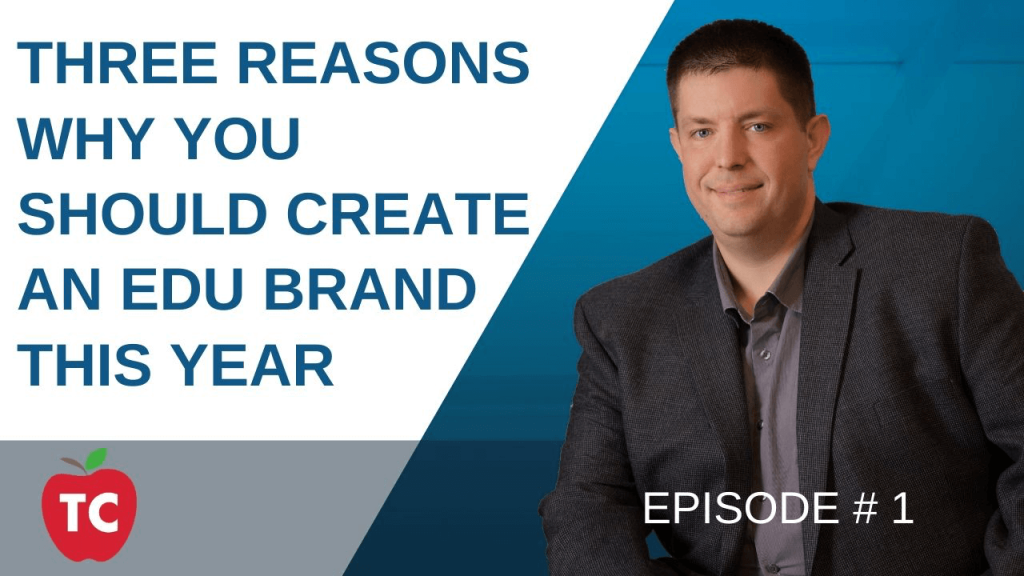 Three Reasons Why You Should Create An EDU Brand This Year