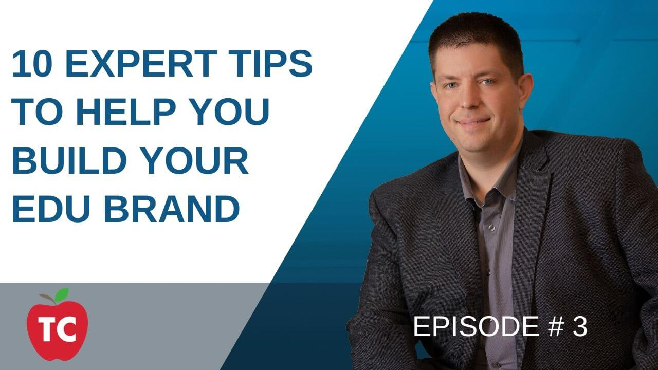 10 Expert Tips To Help You Build Your EDU Brand