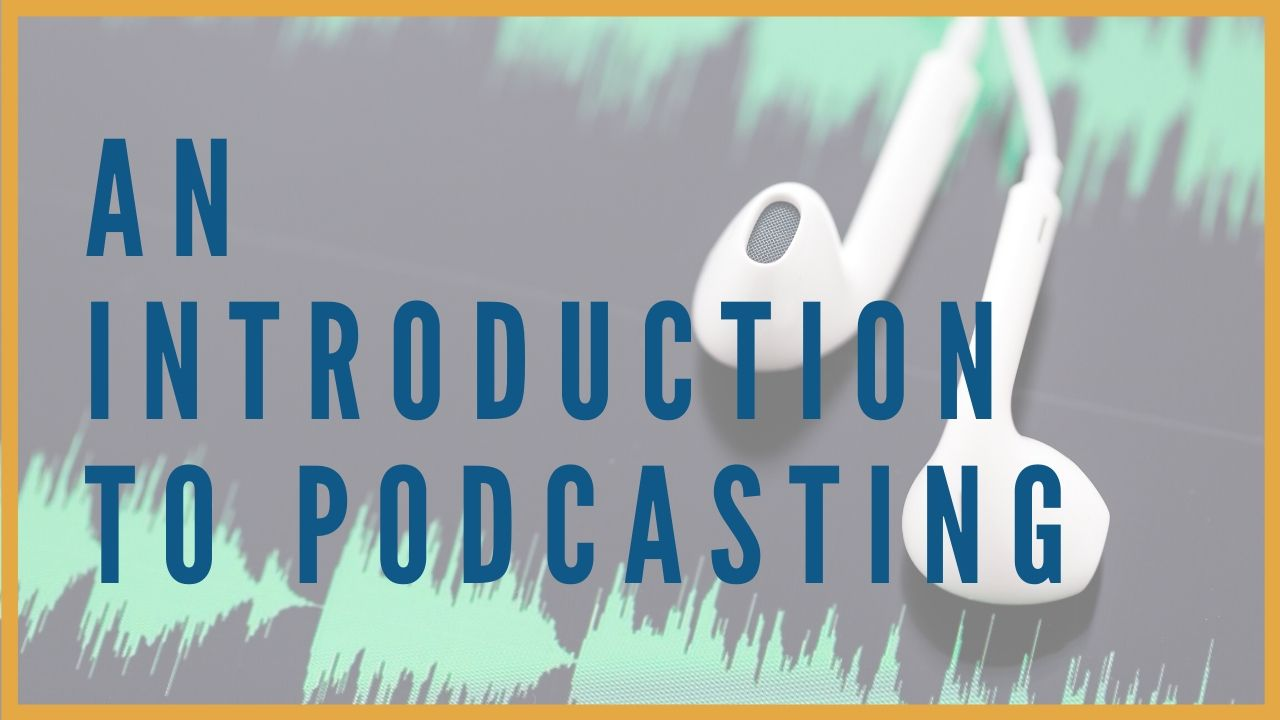 Introduction to Studio Podcasting