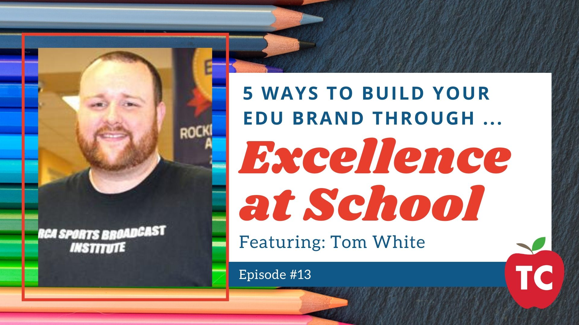 Building Your EDU Brand Through Excellence in The Classroom