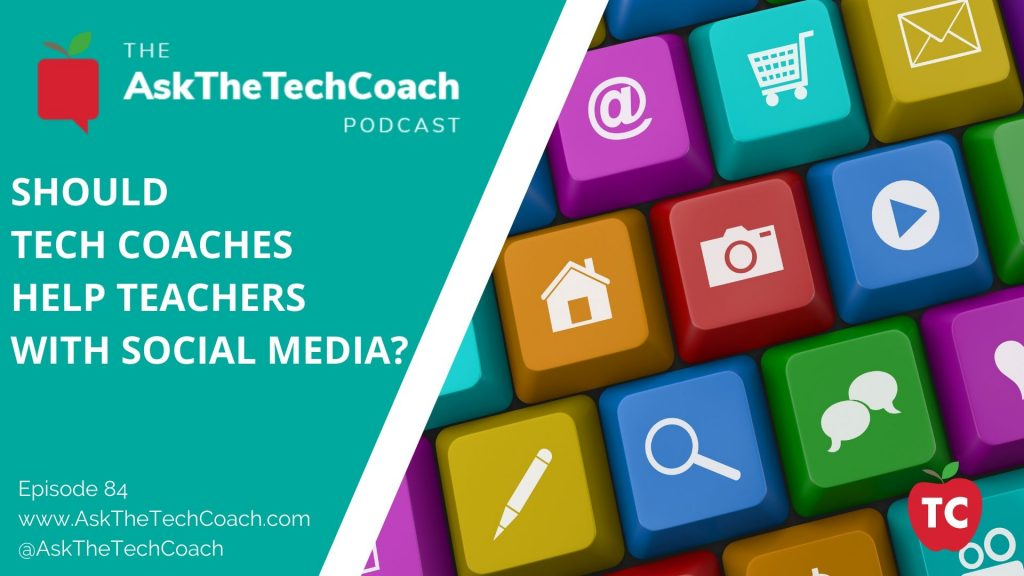 Should Tech Coaches Help Teachers With Social Media_
