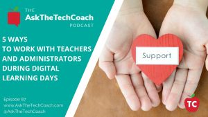 5 Ways To Support Teachers and Administrators During Digital Learning Days