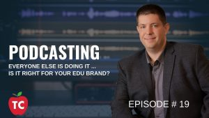 Is Podcasting Right for Your EDU Brand