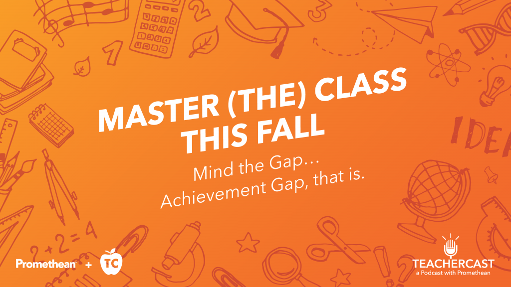 Mind the Gap ... The Achievement Gap!