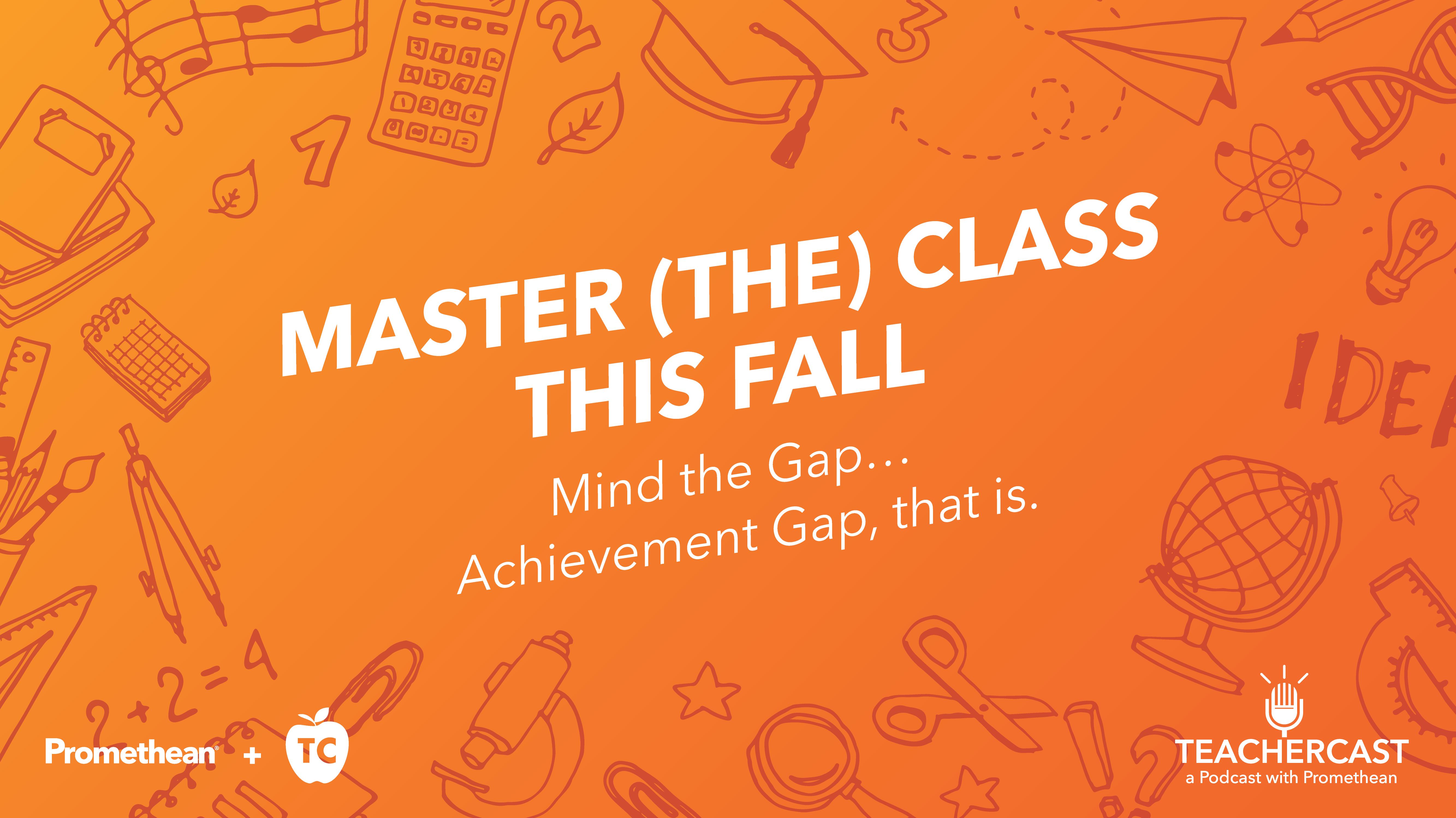 Mind the Gap ... The Achievement Gap!