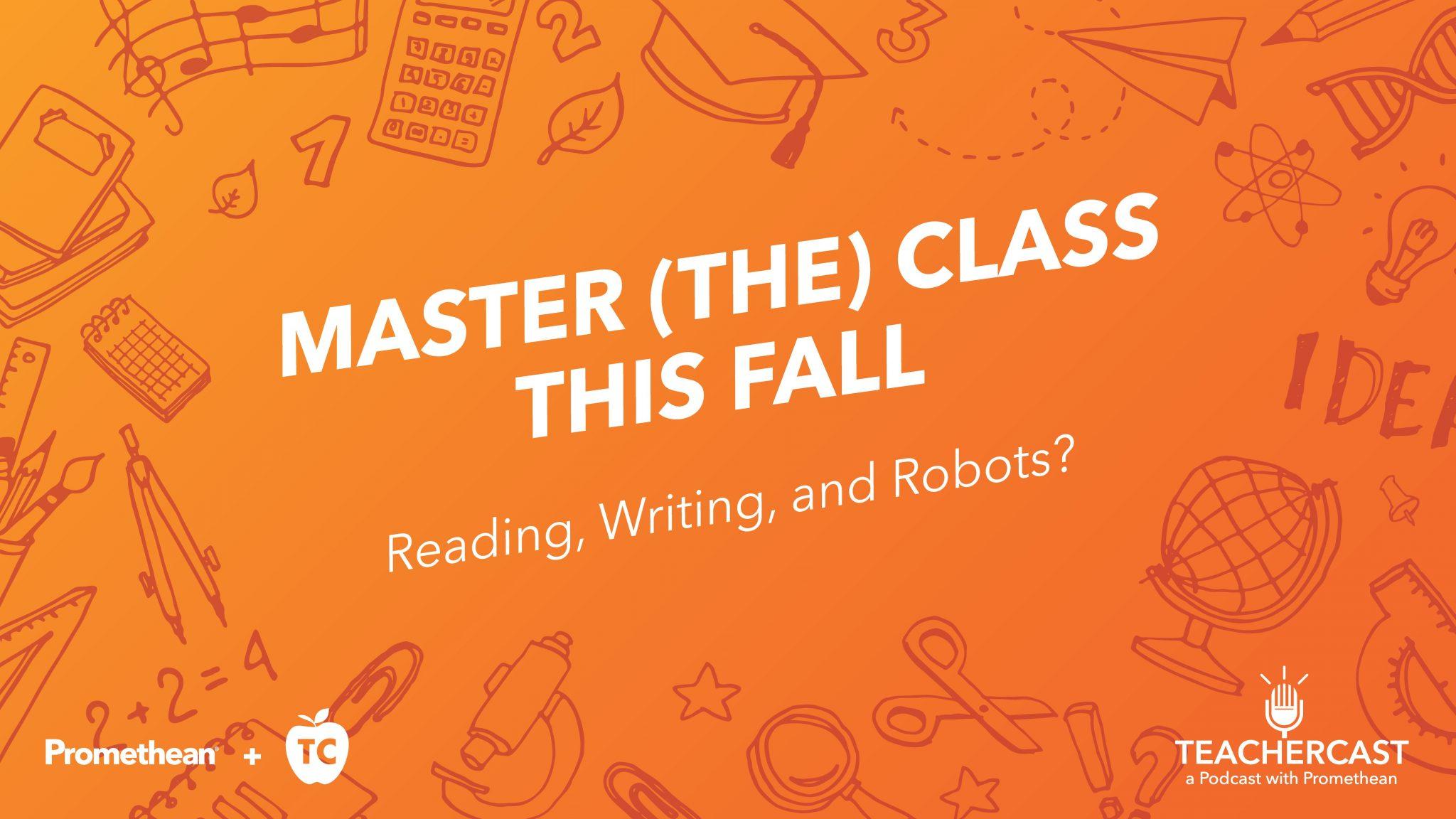 Reading, Writing, Robotics