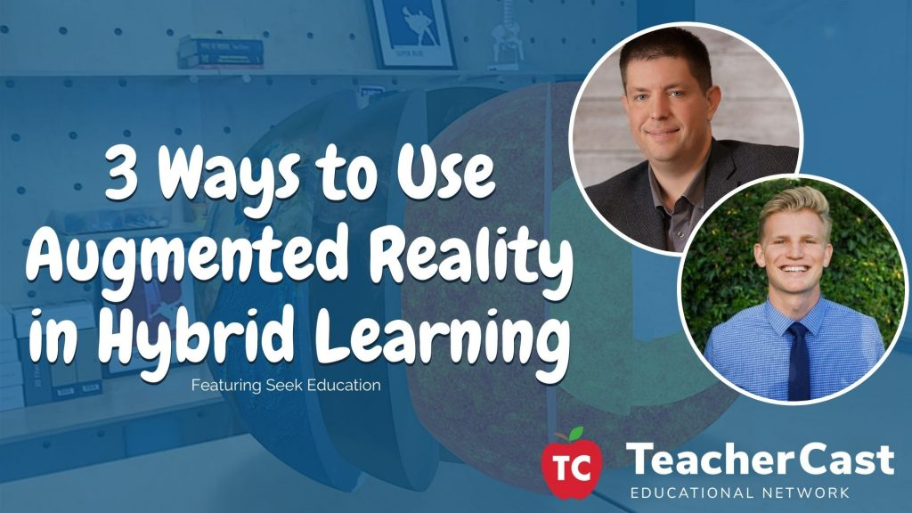 3 Ways to use Augmented Reality in Hybrid Learning