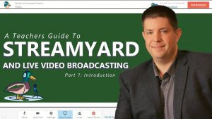 StreamYard: A Complete Tutorial for Teachers
