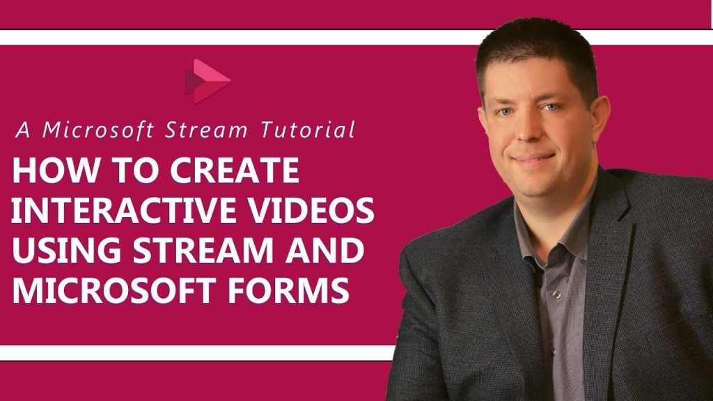 Using Microsoft Stream and Forms to create interactive videos