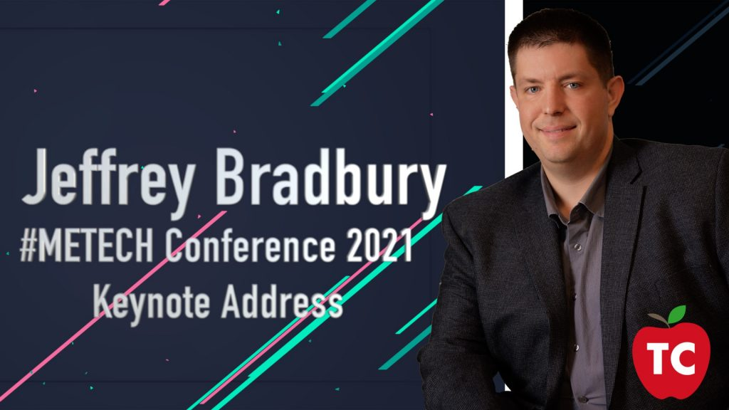 Jeff Bradbury Keynote Address: METECH Conference 2021