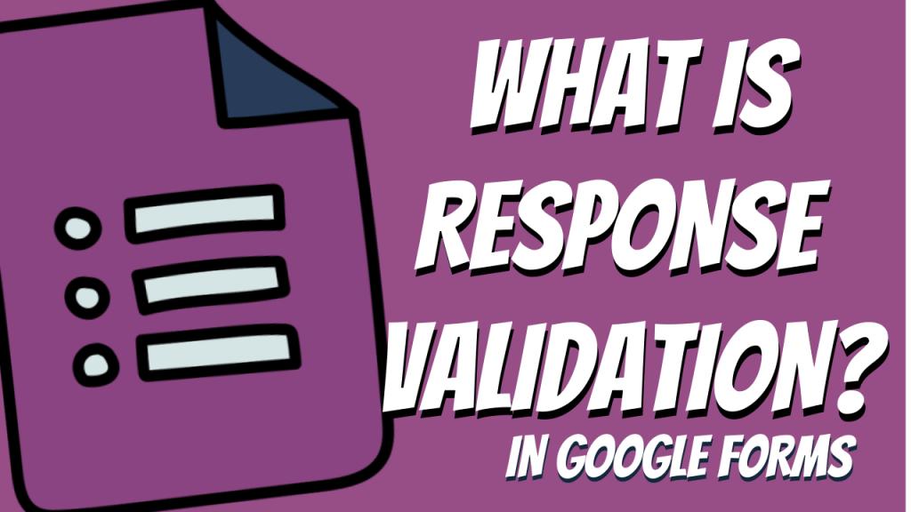 Google Forms Response Validation