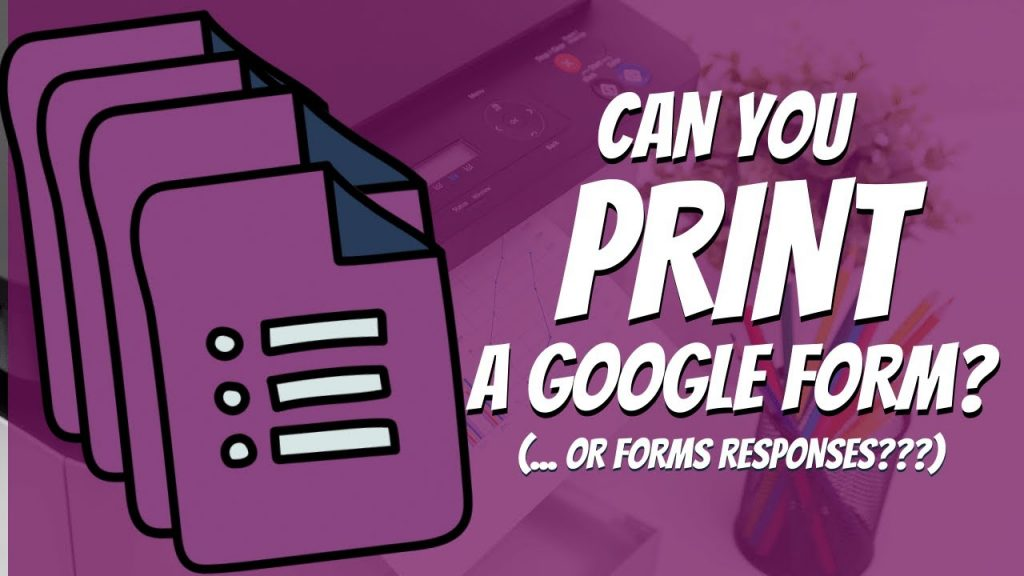 Google Forms: How to Print Surveys, Quizzes, and Student Responses or ... Save to PDF