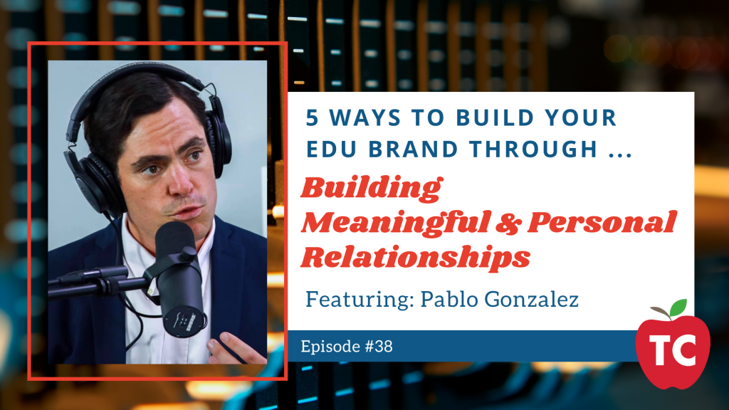 How to Build Professional Relationships featuring Pablo Gonzalez